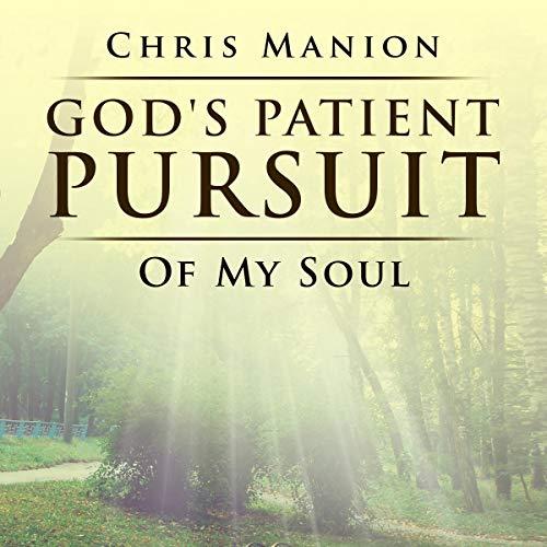 God's Patient Pursuit of My Soul audiobook cover art