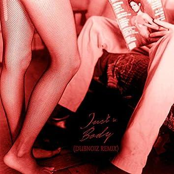 Just a Body (Remix)