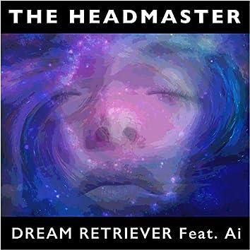 Dream Retriever (feat. Ai)