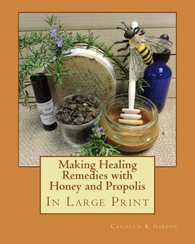 Making Healing Remedies with Honey and Propolis