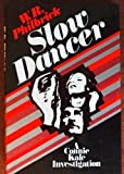 Slow dancer: A Connie Kale investigation 031272943X Book Cover