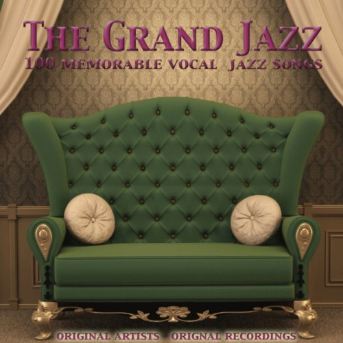 The Grand Jazz (100 Memorable Vocal Jazz Songs)