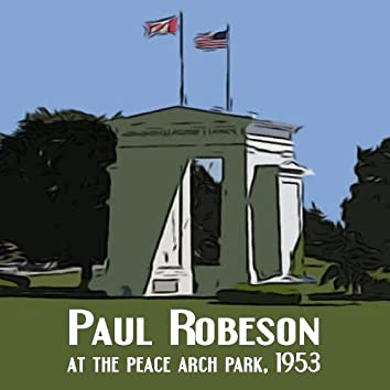 Paul Robeson at the Peace Arch Park 1953