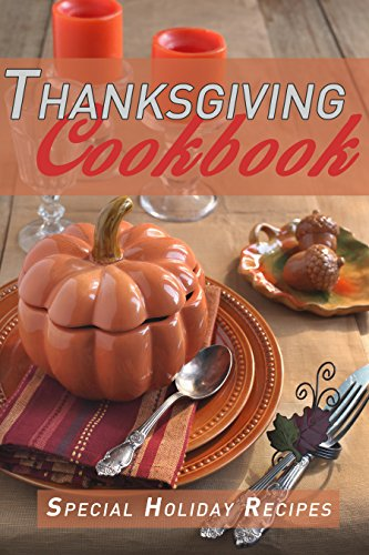 Thanksgiving Cookbook: Special Holiday Recipes by [Kimberly Hansan]