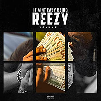 It Ain't Easy Being Reezy
