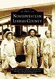 Northwestern Lehigh County (Images of America: Pennsylvania)