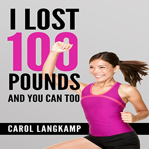 I Lost 100 Pounds and You Can Too! audiobook cover art