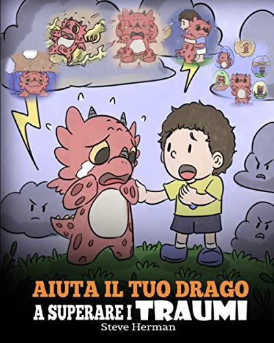 Aiuta il tuo drago a superare i traumi: Una simpatica storia per bambini, per aiutarli a comprendere e superare gli eventi traumatici.: 34