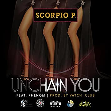 Unchain You (feat. Phenom)