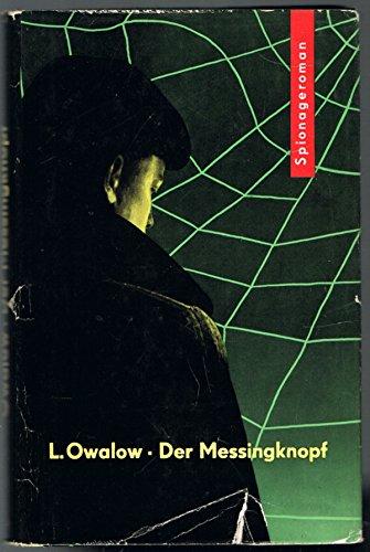 Der Messingknopf. Spionageroman. [Aus dem Russischen von Hannelore Menke].