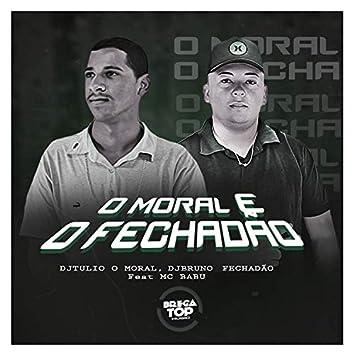 O Moral e o Fechadão (feat. Mc Babu)