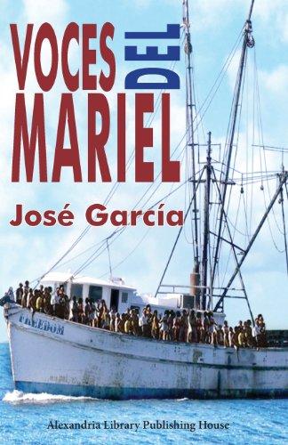 Voces del Mariel: Historia oral del éxodo cubano de 1980 (Spanish Edition)