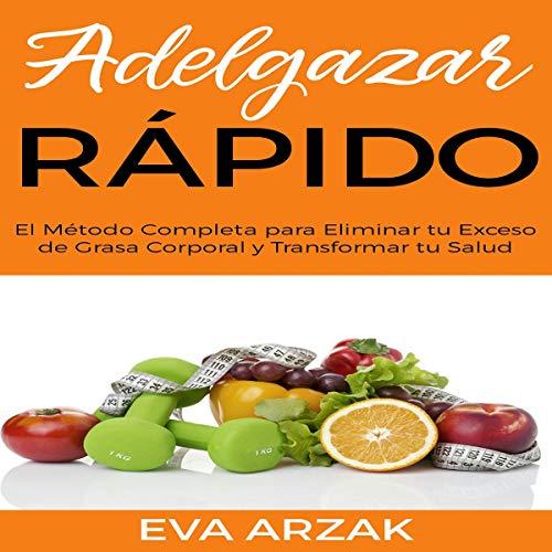 Adelgazar Rápido [Losing Weight Quickly] audiobook cover art