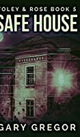 Safe House (Foley And Rose Book 5)