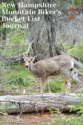 New Hampshire Mountain Biking Bucket List Journal: Mountain Biking Lovers Log Book and Diary, Gift Idea