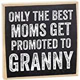 Only The Best Moms Get Promoted to Granny - Rustic Wooden Sign - Makes a Great Gift for Mothers Now Grandmothers Under $15!