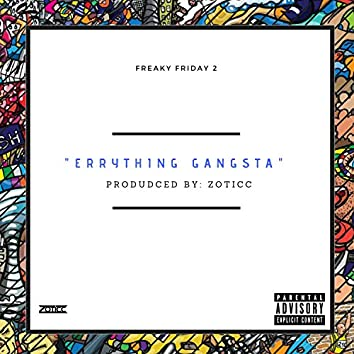 Errything Gangsta