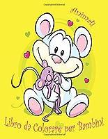 Animali Libro da Colorare per Bambini: Un libro per sviluppare il gioco e la creatività, Animali da colorare, Un libro di attività divertente per bambini :Simpatico capra,cerbiatto,criceto,delfino,farfalla