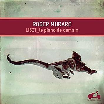 Liszt: The Piano of Tomorrow (Bonus Track Version)