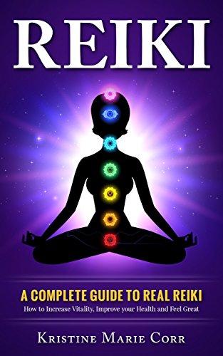 Reiki: A Complete Guide to Real Reiki:How to Increase Vitality, Improve your Health and Feel Great (Reiki - Reiki Healing - Reiki Symbols - Reiki Books) (English Edition)