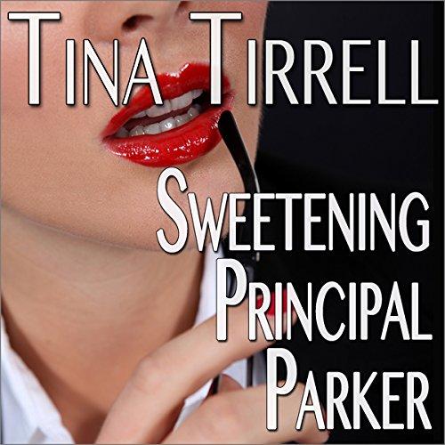 Sweetening Principal Parker audiobook cover art