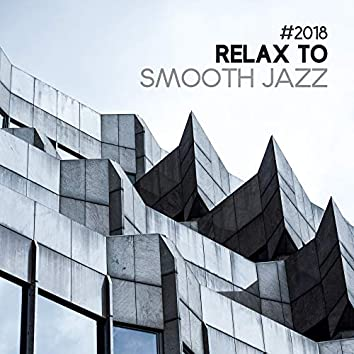 #2018 Relax to Smooth Jazz
