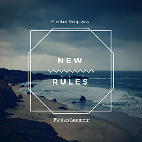 New Rules (Electro Deep 2017)