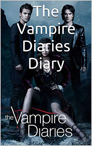The Vampire Diaries: Your Personal Diary of TVD (English Edition)