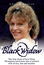 Black Widow: The True Story How of Dena Thompson Lured Men Into a Twisted Web of Sex, Lies and Murder