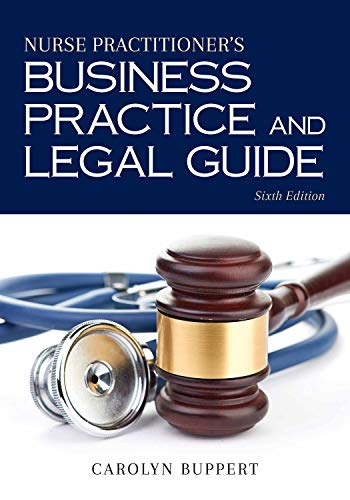 Compare Textbook Prices for Nurse Practitioner's Business Practice and Legal Guide 6 Edition ISBN 9781284117165 by Buppert, Carolyn