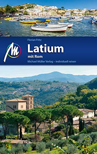 Latium mit Rom Reiseführer Michael Müller Verlag: Individuell reisen mit vielen praktischen Tipps (MM-Reiseführer)