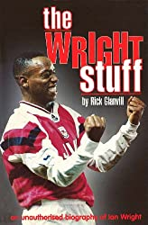 The Wright Stuff: An Unauthorized Biography of Ian Wright (English Edition)