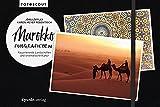 Marokko fotografieren: Faszinierende Landschaften und orientalische Kultur (Fotoscout)