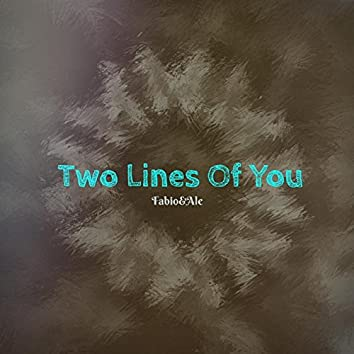 Two Lines Of You