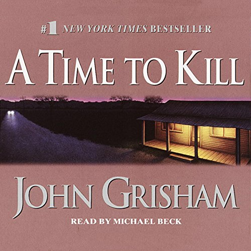 A Time to Kill                   By:                                                                                                                                 John Grisham                               Narrated by:                                                                                                                                 Michael Beck                      Length: 16 hrs and 47 mins     1,765 ratings     Overall 4.7