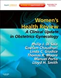 Women's Health Review: A Clinical Update in Obstetrics - Gynecology (Expert Consult - Online and Print)