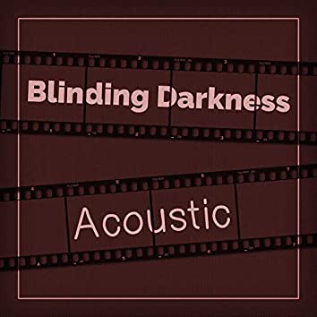 Blinding Darkness (Acoustic)