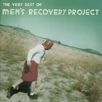 The Very Best of Men's Recovery Project