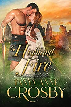 Highland Fire (Guardians of the Stone Book 2) by [Tanya Anne Crosby]