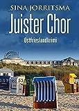 Juister Chor. Ostfrieslandkrimi (Witte und Fedder ermitteln 11)