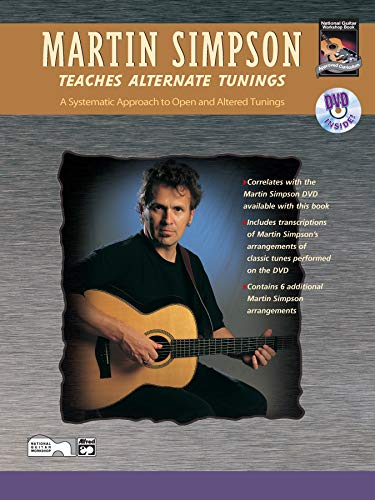 Martin Simpson Teaches Alternate Tunings: A Systematic Approach to Open and Altered Tunings, Book & DVD