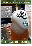COMO HACER CERVEZA EN CASA (COLECCION MINI CURSOS nº 1)