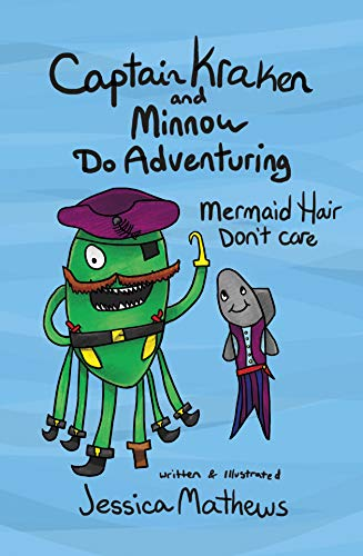 Captain Kraken and Minnow Do Adventuring: Mermaid Hair Don't Care (English Edition)