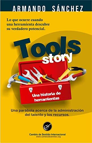 Amazon Com Tools Story Una Historia De Herramientas Spanish Edition Ebook Sanchez Armando Kindle Store