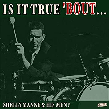 Is it True 'Bout Shelly Manne and His Men? (Live)