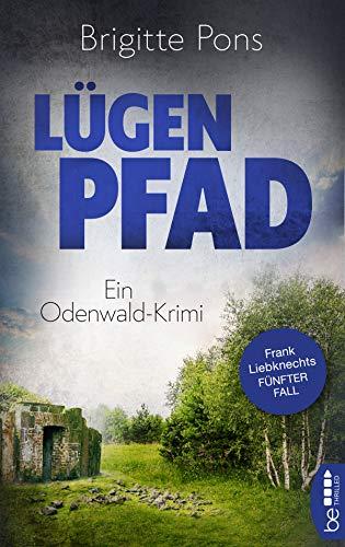Buchseite und Rezensionen zu 'Lügenpfad: Ein Odenwald-Krimi (Frank Liebknecht ermittelt 5)' von Brigitte Pons