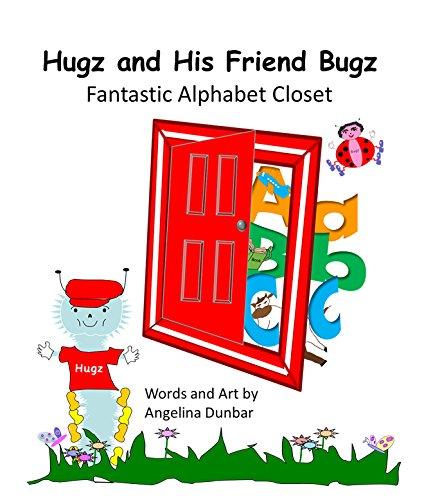 Hugz and His Friend Bugz: Fantastic Alphabet Closet (English Edition)