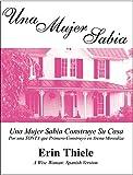 Una Mujer Sabia: Una Mujer Sabia Construye Su Casa Por una TONTA que Primero Construyó en Arena Movediza (Spanish Edition)
