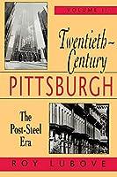 Twentieth-Century Pittsburgh: The Post-Steel Era