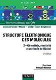 La structure électronique des molécules, tome 2 - Géométrie, réactivité, méthode de Hückel : Cours et exercices corrigés